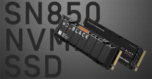 WD میان افزار جدیدی را برای بازیابی عملکرد WD Black SN850 در تراشه AMD X570 آماده می کند